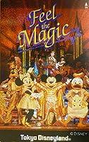 テレホンカード/テレカ ディズニー Tokyo Disneyland / Feel the Magic