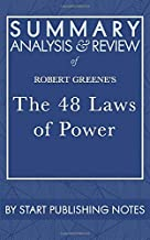 Summary, Analysis, and Review of Robert Greene's The 48 Laws of Power
