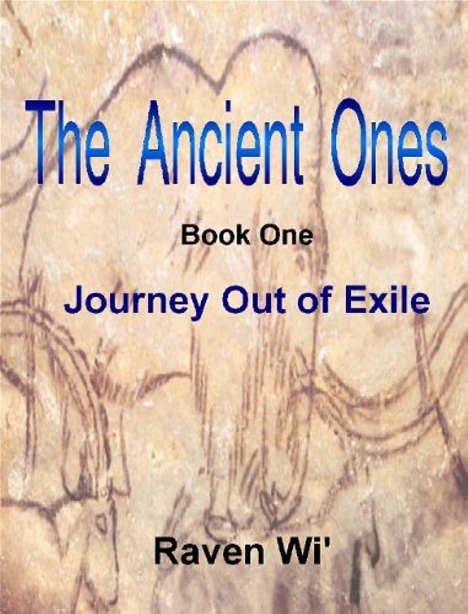 辛い型動作The Ancient Ones, Book One,Journey out of Exile (English Edition)