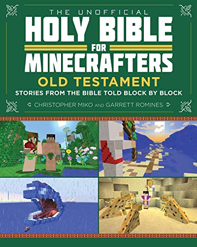The Unofficial Holy Bible for Minecrafters: Old Testament: Stories from the Bible Told Block by Block (Unofficial Minecrafters Holy Bible)