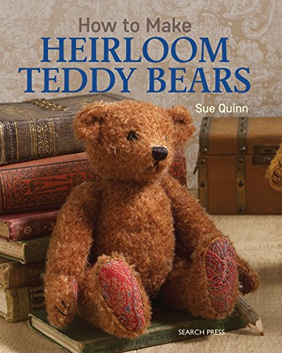 Compare Textbook Prices for How to Make Heirloom Teddy Bears Illustrated Edition ISBN 9781782211433 by Quinn, Sue