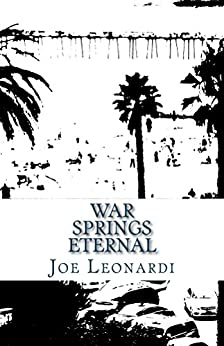 War Springs Eternal (The Damaged and Broken Collection Book 2) by [Joe Leonardi]