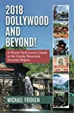 2018 Dollywood and Beyond! A Theme Park Lover's Guide to the Smoky Mountain Vacation Region