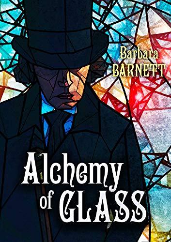Alchemy of Glass by [Barbara Barnett]