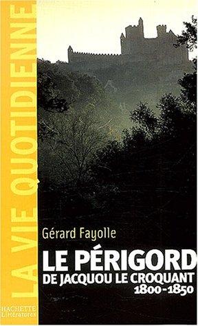 Le Périgord de Jacquou le Croquant (1800-1850)