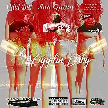 Wiggilin Baby (feat. Scoot of the Hoodstarz, San Quinn & JayRacks)