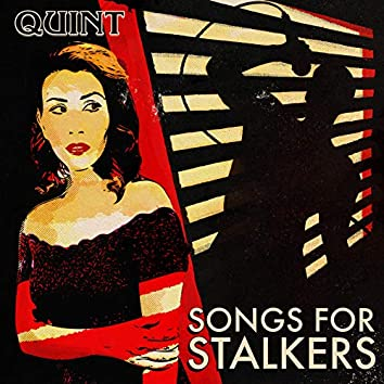 Songs for Stalkers