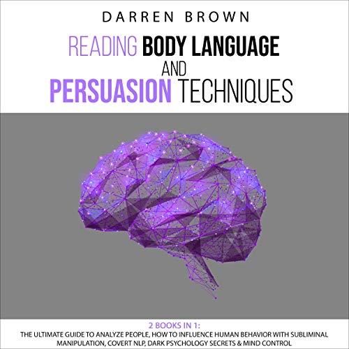 Reading Body Language & Persuasion Techniques cover art