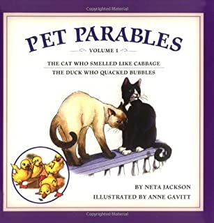 Pet Parables: The Cat Who Smelled Like Cabbage & the Duck Who Quacked: 1