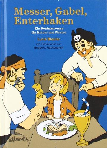 Messer, Gabel, Enterhaken: Ein Benimmbuch für Kinder und Piraten