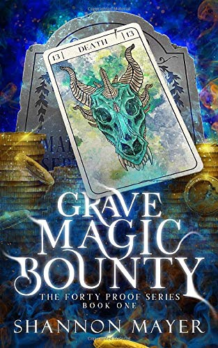 Grave Magic Bounty (The Forty Proof Series, Band 1)