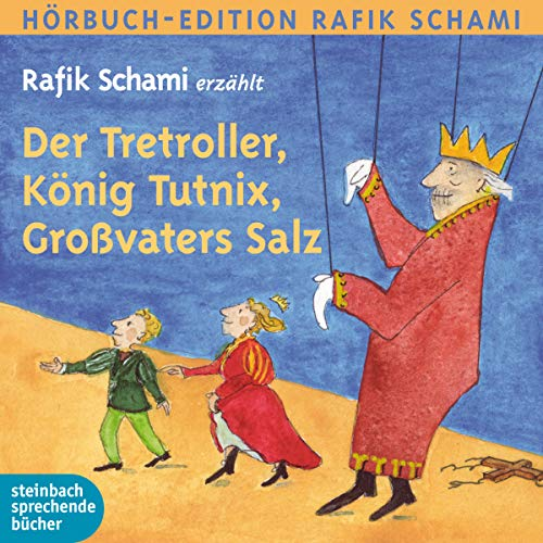 Der Tretroller, König Tutnix, Großvaters Salz: Autorenlesung