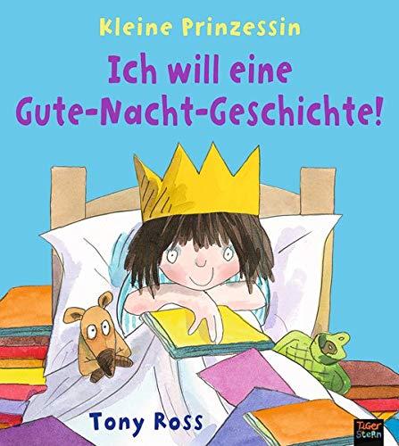Ich will eine Gute-Nacht-Geschichte!: Kleine Prinzessin