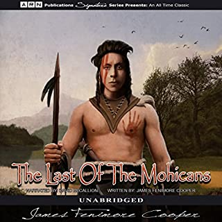 The Last of the Mohicans                   By:                                                                                                                                 James Fenimore Cooper                               Narrated by:                                                                                                                                 David McCallion                      Length: 13 hrs and 51 mins     66 ratings     Overall 4.2