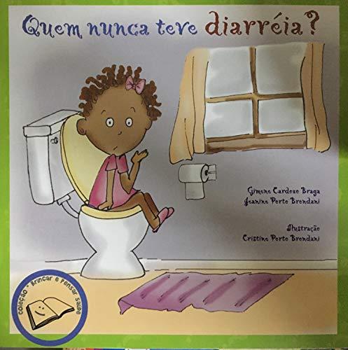 Quem Nunca Teve Diarréia? Col. Brincar e Pensar Saúde