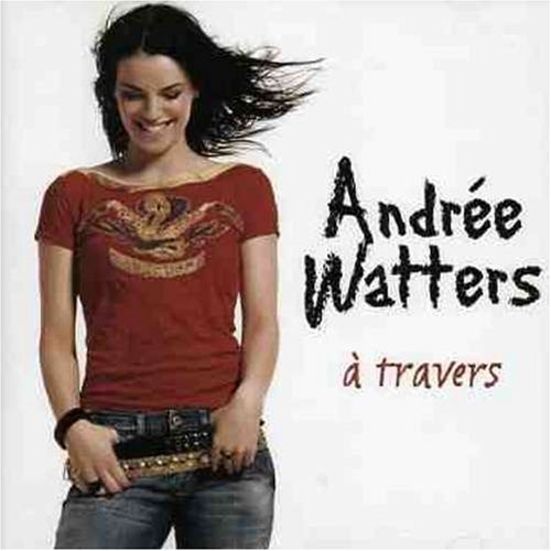 A Travers by Andree Watters