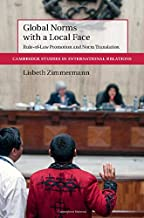 Global Norms with a Local Face: Rule-of-Law Promotion and Norm Translation (Cambridge Studies in International Relations)