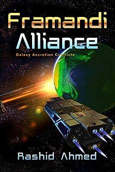 Framandi Alliance: Galaxy Accretion Conflicts by [Rashid Ahmed]