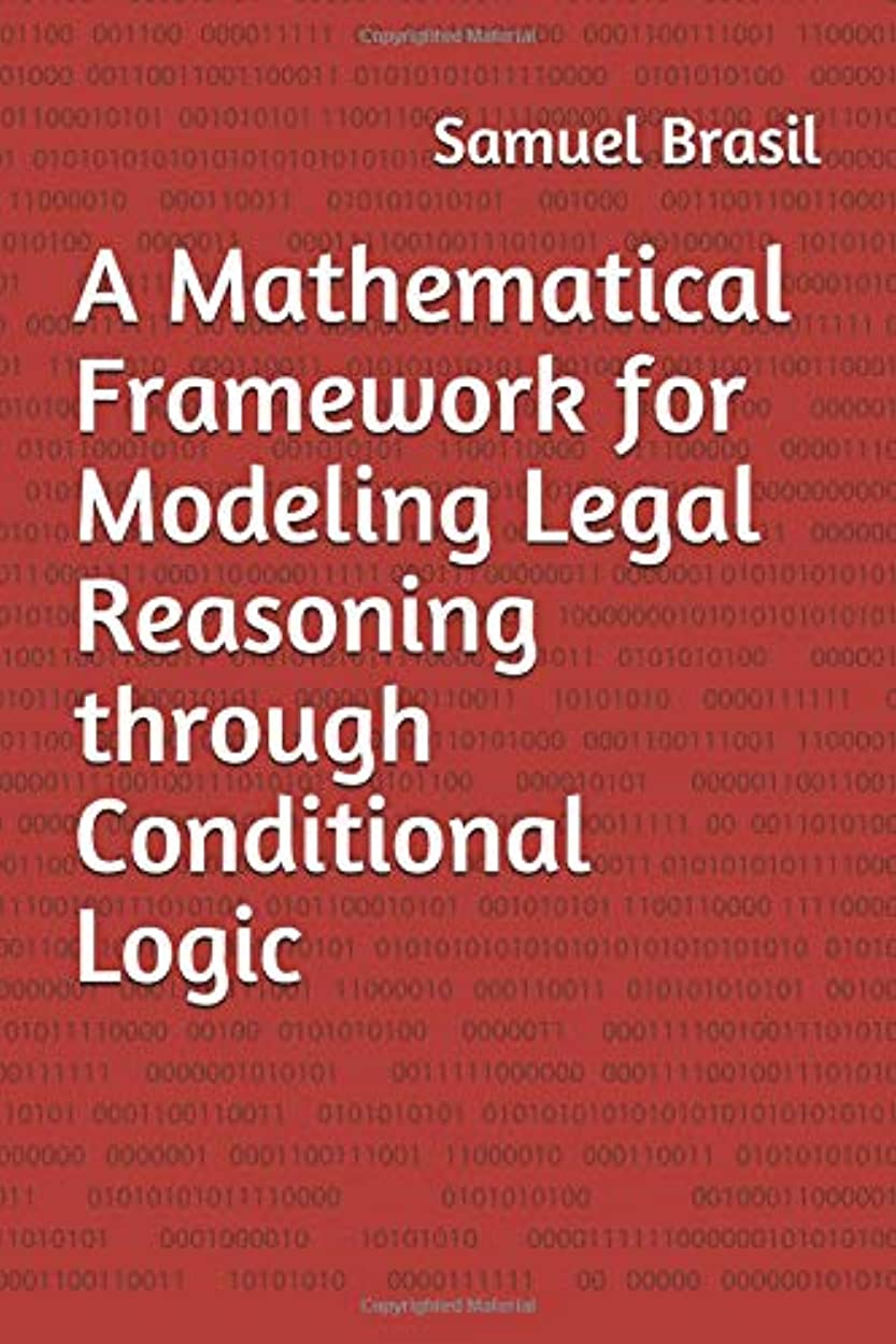 検索エンジンマーケティング商業の後者A Mathematical Framework for Modeling Legal Reasoning through Conditional Logic: Second Edition