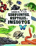 Catálogo de... serpientes, Reptiles E Insectos: 3