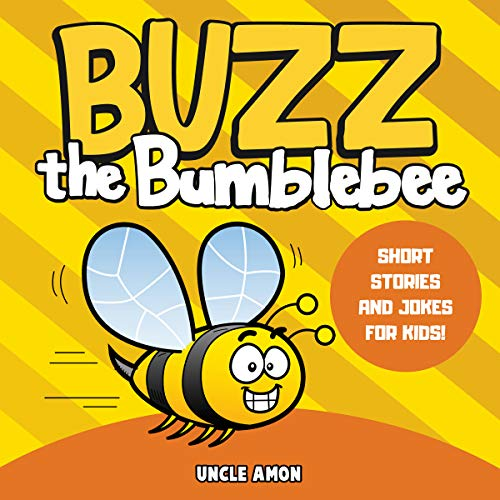 Buzz the Bumblebee     Short Stories and Jokes for Kids (Fun Time Reader, Book 11)              By:                                                                                                                                 Uncle Amon                               Narrated by:                                                                                                                                 Nick Mondelli                      Length: 20 mins     Not rated yet     Overall 0.0