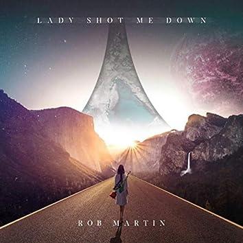 Lady Shot Me Down