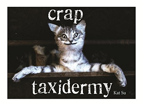 Crap Taxidermy (English Edition)