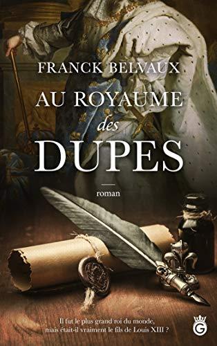 Au Royaume des Dupes (Historia)