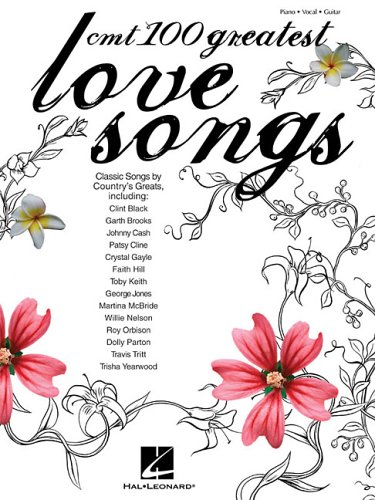 Cmt's 100 Greatest Country Love Songs (Piano/Vocal/Guitar Songbook)