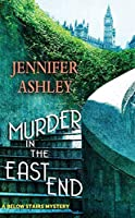 Murder in the East End (A Below Stairs Mystery)