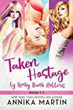 Taken Hostage by the Kinky Bank Robbers: The 3-book bundle (Taken Hostage by Kinky Bank Robbers)