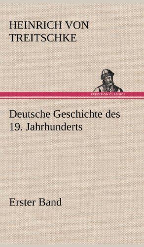Deutsche Geschichte des 19. Jahrhunderts - Erster Band