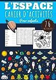 L'espace Cahier D'activités pour Enfants: Age 5 - 10 ans | Livre enfant 76 activités pour apprendre en s'amusant Sur La Science de l'Espace | ... Sudoku Facile | Cadeau filles et garçons.