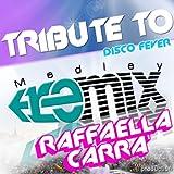 Raffaella Carrà Remix 2011