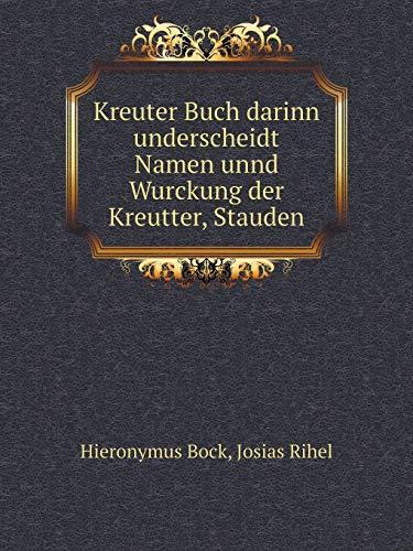 Kreuter Buch Darinn Underscheidt Namen Unnd Wurckung Der Kreutter, Stauden