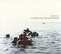 Go When The Morning Shineth by Don Peris (2006-05-23)