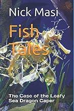 Fish Tales: The Case of the Leafy Sea Dragon Caper