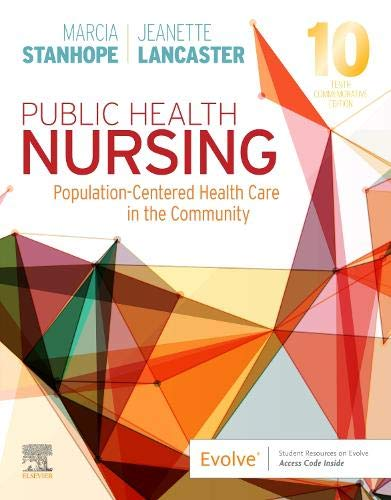 Compare Textbook Prices for Public Health Nursing: Population-Centered Health Care in the Community 10 Edition ISBN 9780323582247 by Stanhope PhD  RN  FAAN, Marcia,Lancaster PhD  RN  FAAN, Jeanette