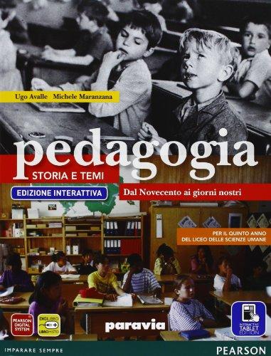 Pedagogia. Storia e temi. Ediz. interattiva. Per le Scuole superiori. Con e-book. Con espansione online. Dal Novecento ai giorni nostri (Vol. 3)