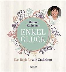Enkelglück: Das Buch für alle Großeltern