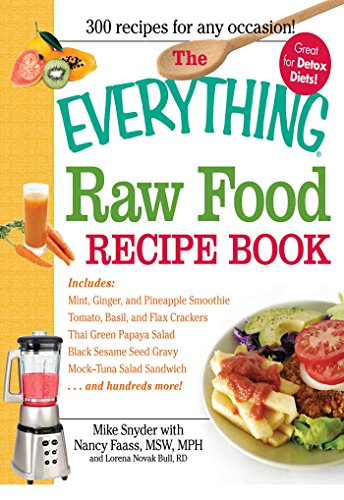 The Everything Raw Food Recipe Book Everything English Edition Ebook Snyder Mike Faass Nancy Bull Lorena Novak Amazon De Kindle Shop