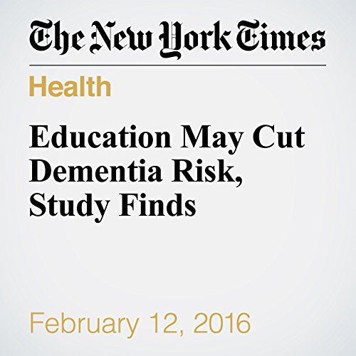 Education May Cut Dementia Risk, Study Finds audiobook cover art