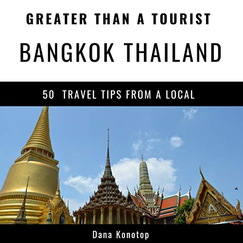 Greater Than a Tourist - Bangkok Thailand audiobook cover art