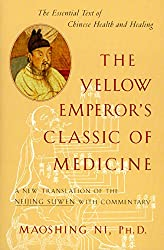 The Yellow Emperor's Classic of Medicine: A New Translation of the Neijing Suwen with Commentary de Maoshing Ni chez Shambhala