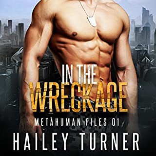 In the Wreckage     Metahuman Files, Vol. 1              By:                                                                                                                                 Hailey Turner                               Narrated by:                                                                                                                                 Greg Boudreaux                      Length: 10 hrs and 14 mins     23 ratings     Overall 4.0