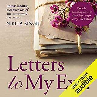 Letters to My Ex                   Written by:                                                                                                                                 Nikita Singh                               Narrated by:                                                                                                                                 Manjusha Joshi                      Length: 4 hrs and 6 mins     7 ratings     Overall 4.1