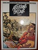 Une aventure de Jacques Gallard, Tome 4 - Afrikaans bazaar