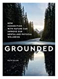 Grounded: How connection with nature can improve our mental and physical wellbeing