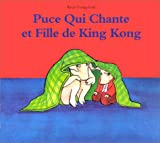 Puce qui Chante et Fille de King Kong