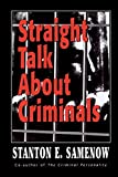 Image of Straight Talk about Criminals: Understanding and Treating Antisocial Individuals